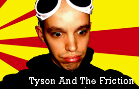 Tyson And The Friction