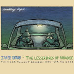 "THI 004 - Jared Grabb/The Lesser Birds of Paradise ""Reading Light"""