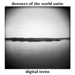 THI 986 - Downers Of The World Unite - Digital Teens